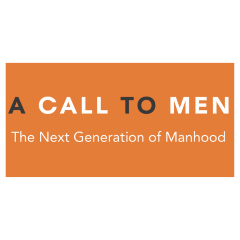 A CALL TO MEN: TheNext Generation of Manhood
